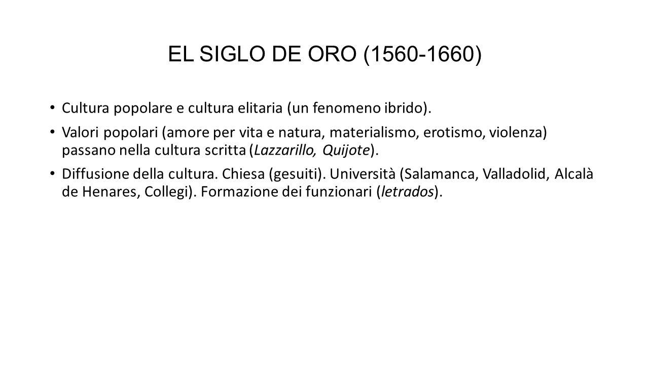 EL SIGLO DE ORO (1560-1660) Cultura popolare e cultura elitaria (un fenomeno ibrido).