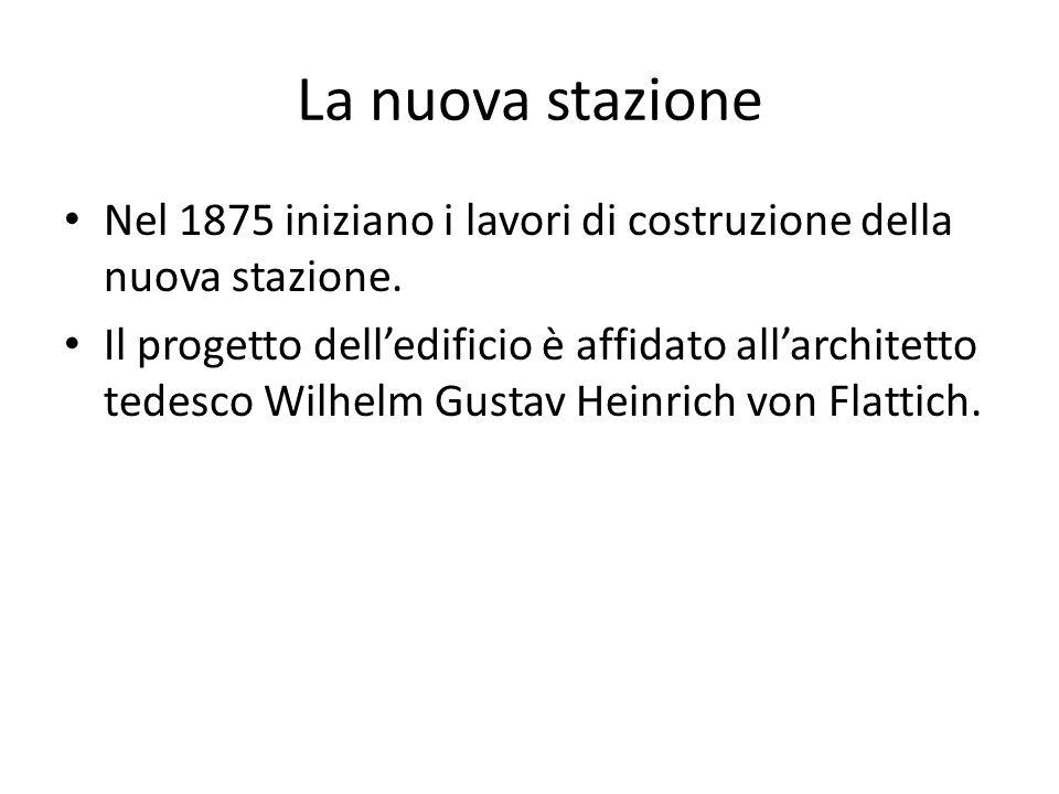 La nuova stazione Nel 1875 iniziano i lavori di costruzione della nuova stazione.