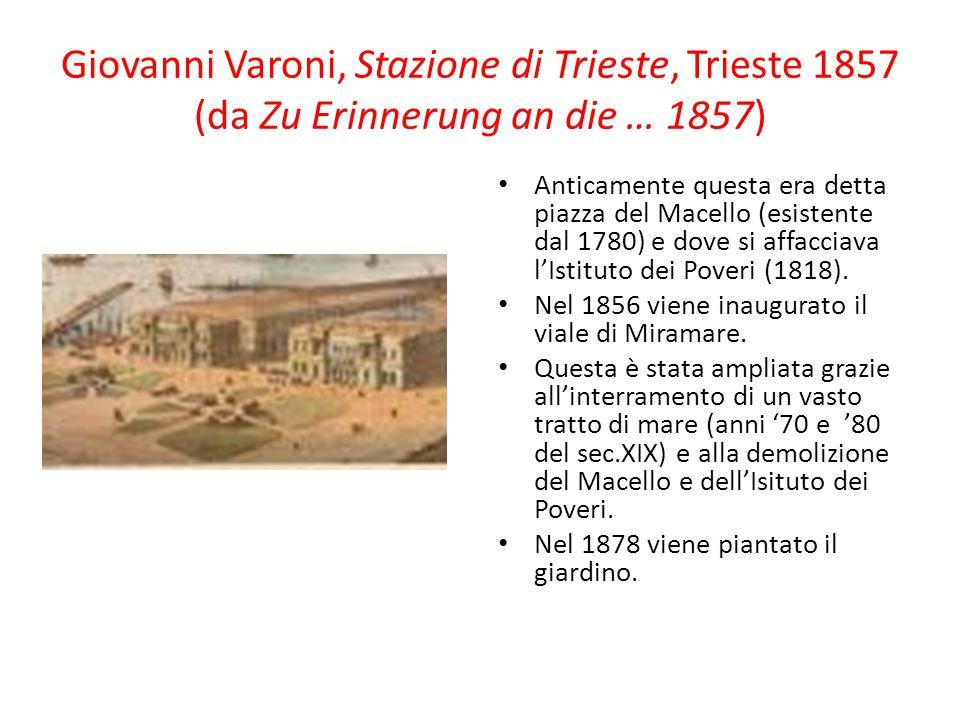Giovanni Varoni, Stazione di Trieste, Trieste 1857 (da Zu Erinnerung an die … 1857)