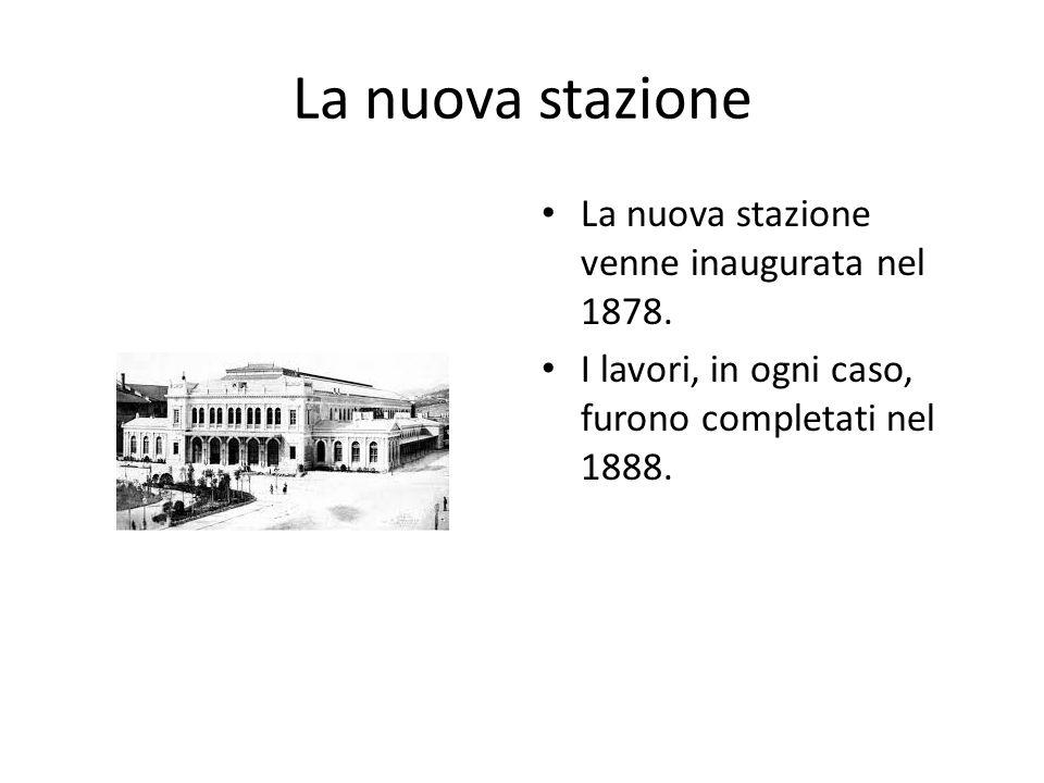 La nuova stazione La nuova stazione venne inaugurata nel 1878.