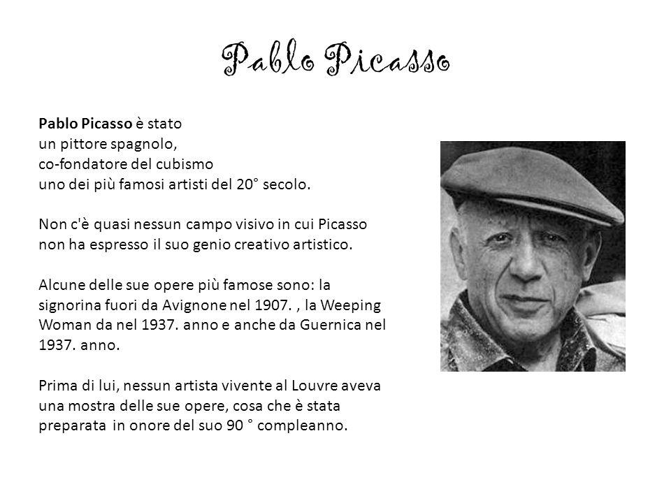 Pablo Picasso Pablo Picasso è stato un pittore spagnolo,