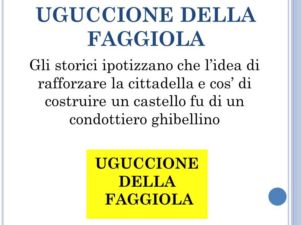 UGUCCIONE DELLA FAGGIOLA