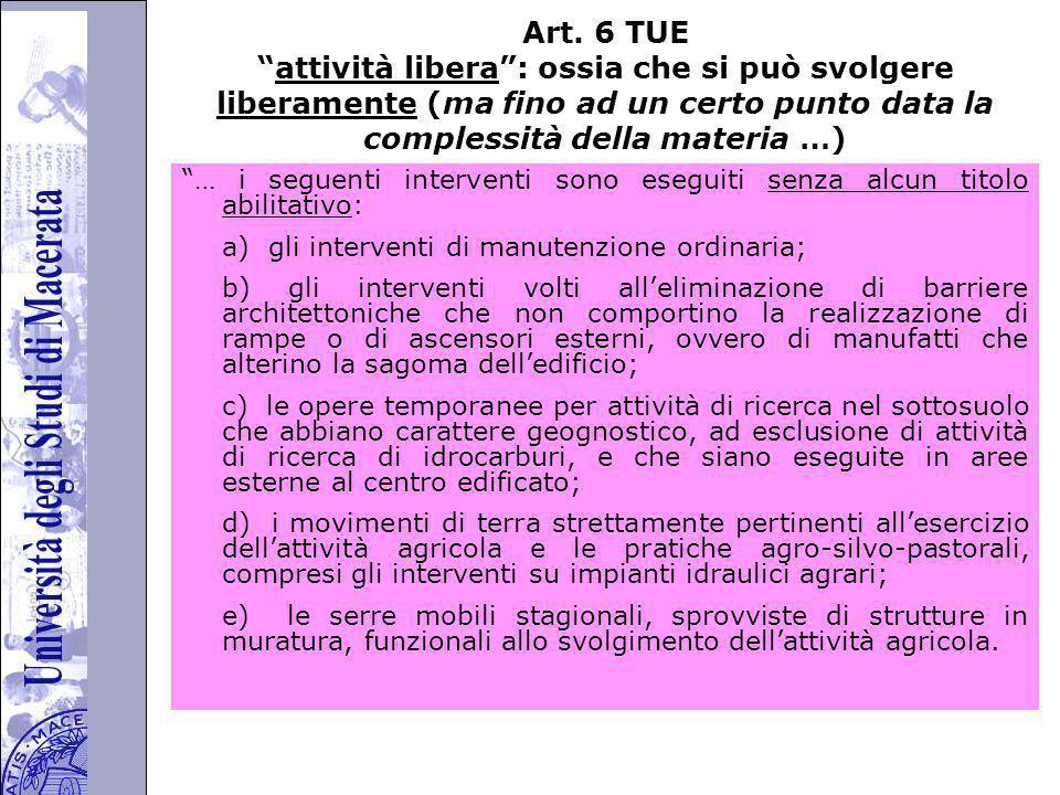 Art. 6 TUE attività libera : ossia che si può svolgere liberamente (ma fino ad un certo punto data la complessità della materia …)