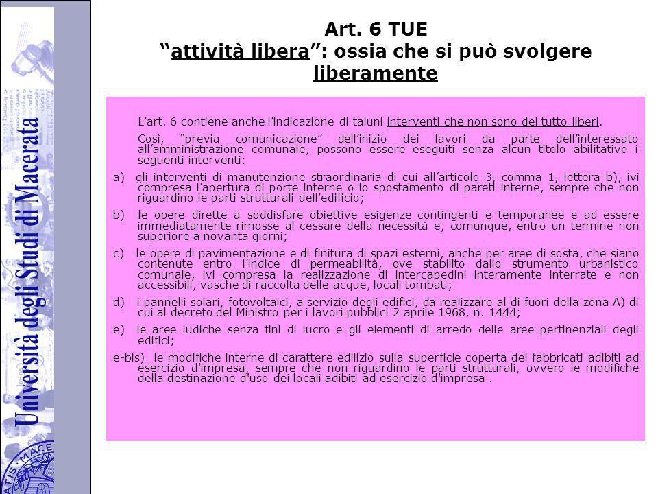 Art. 6 TUE attività libera : ossia che si può svolgere liberamente