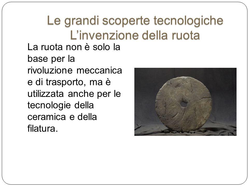 Le grandi scoperte tecnologiche L'invenzione della ruota