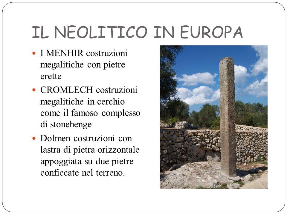 IL NEOLITICO IN EUROPA I MENHIR costruzioni megalitiche con pietre erette.
