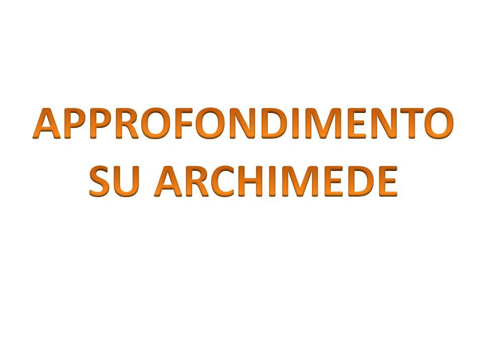 APPROFONDIMENTO SU ARCHIMEDE