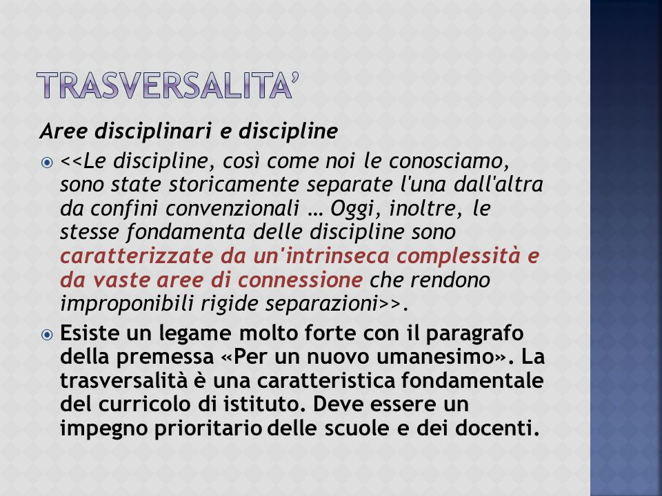 TRASVERSALITA' Aree disciplinari e discipline
