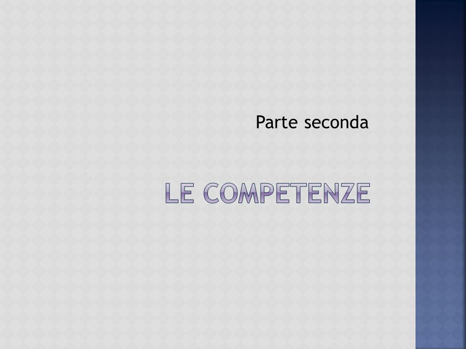 Parte seconda LE COMPETENZE