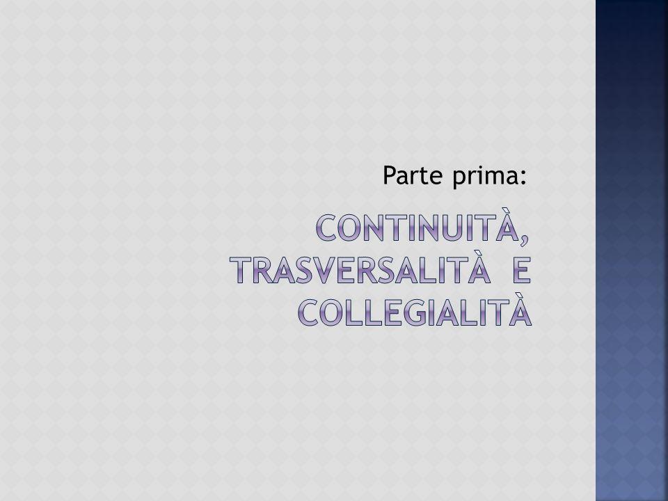 continuItà, trasversalità e Collegialità