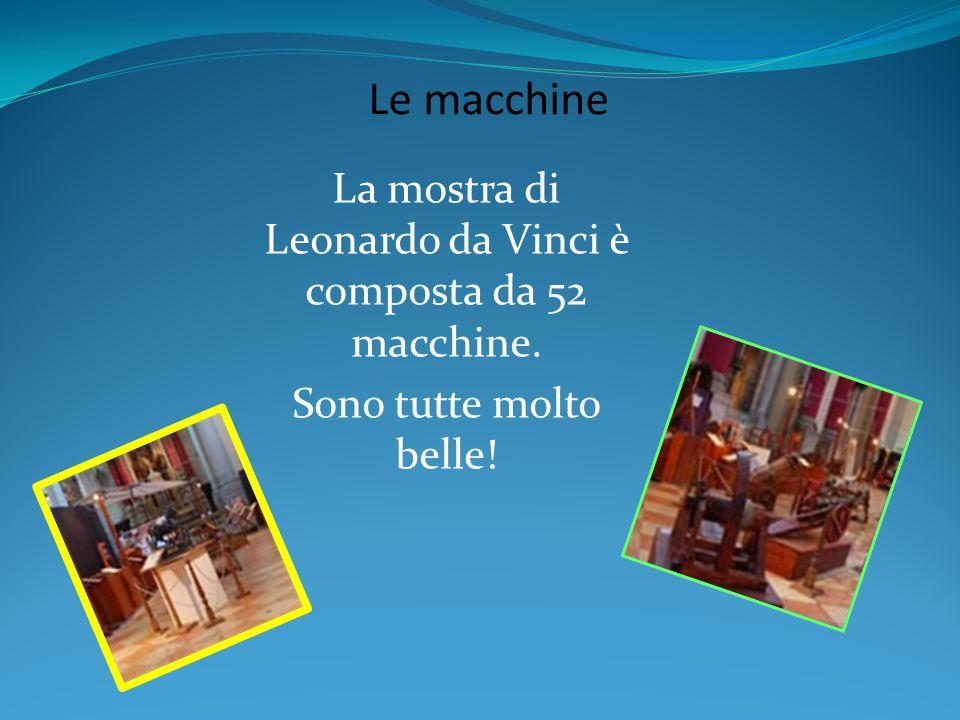 La mostra di Leonardo da Vinci è composta da 52 macchine.