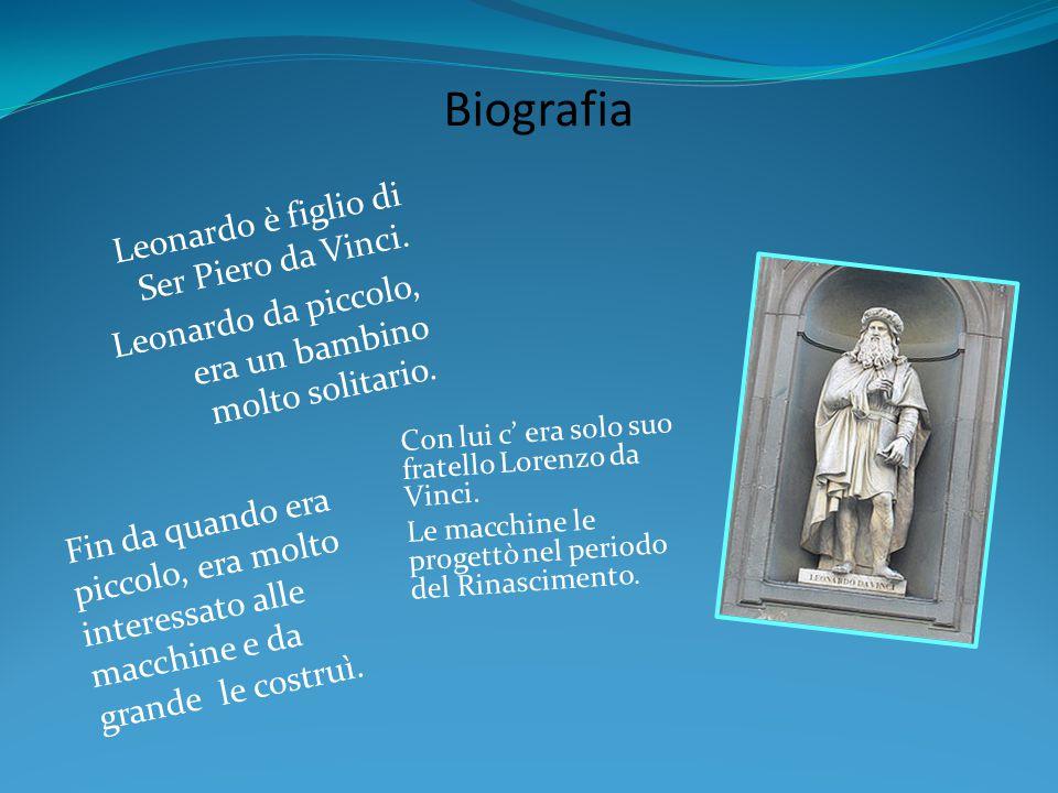 Biografia Leonardo è figlio di Ser Piero da Vinci.