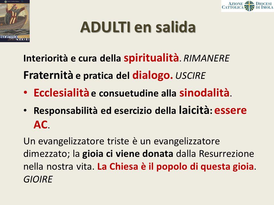ADULTI en salida Fraternità e pratica del dialogo. USCIRE