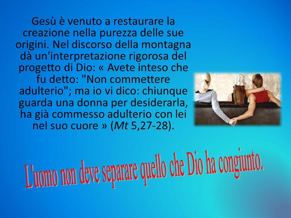 L uomo non deve separare quello che Dio ha congiunto.