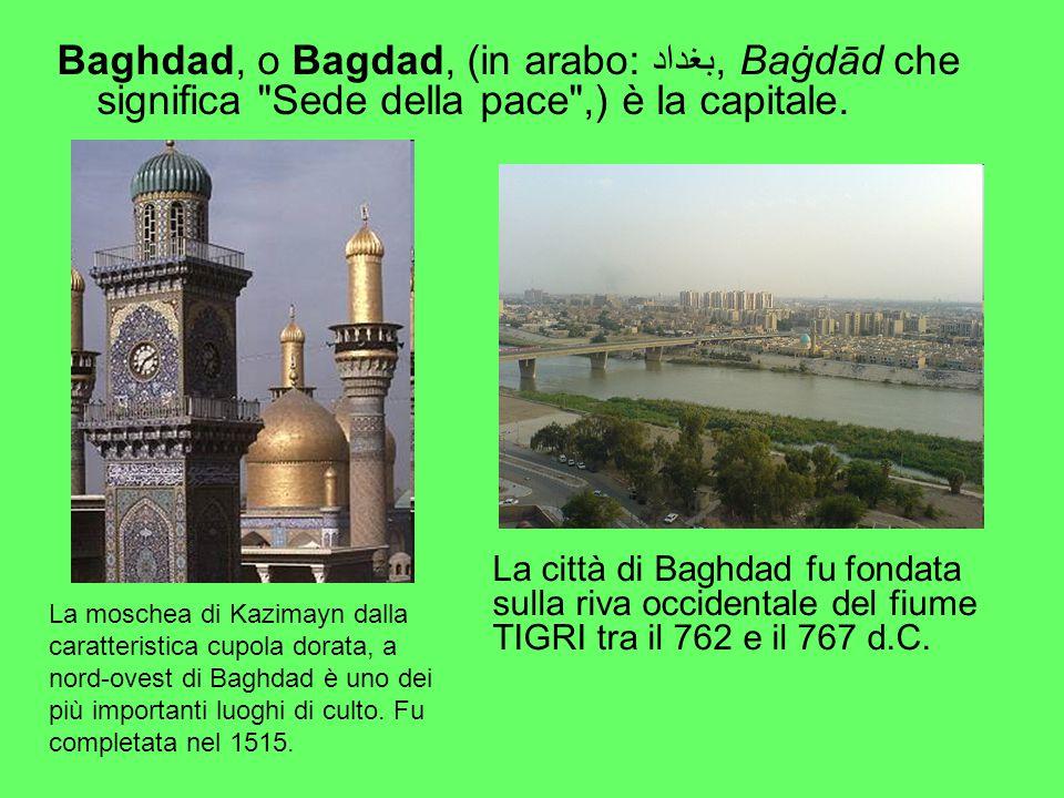 Baghdad, o Bagdad, (in arabo: بغداد, Baġdād che significa Sede della pace ,) è la capitale.