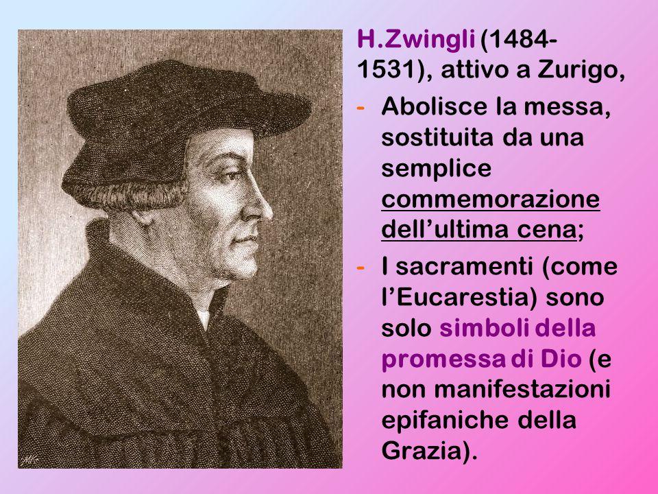 H.Zwingli (1484-1531), attivo a Zurigo,