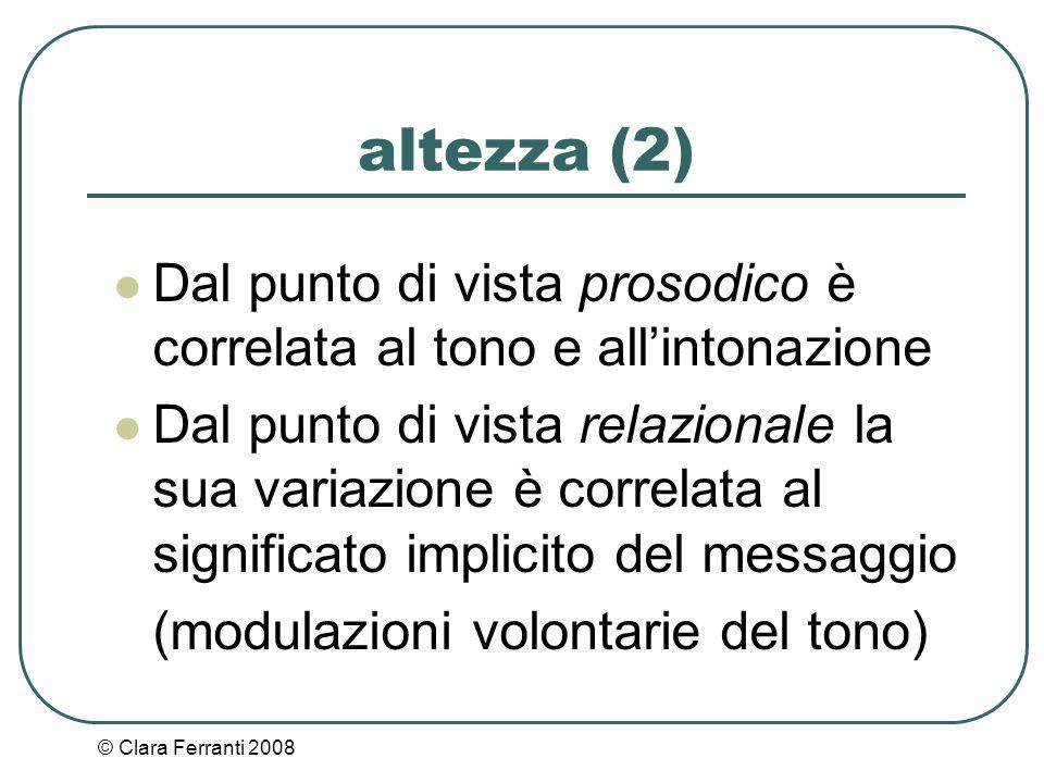 altezza (2) Dal punto di vista prosodico è correlata al tono e all'intonazione.