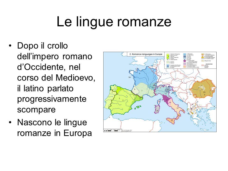 Le lingue romanze Dopo il crollo dell'impero romano d'Occidente, nel corso del Medioevo, il latino parlato progressivamente scompare.