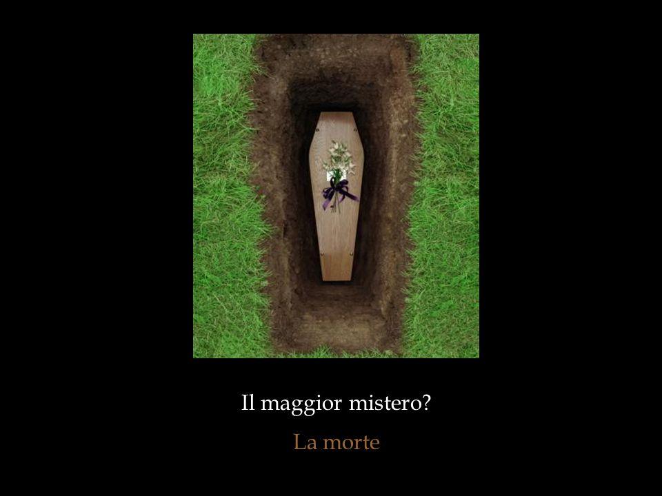 Il maggior mistero La morte