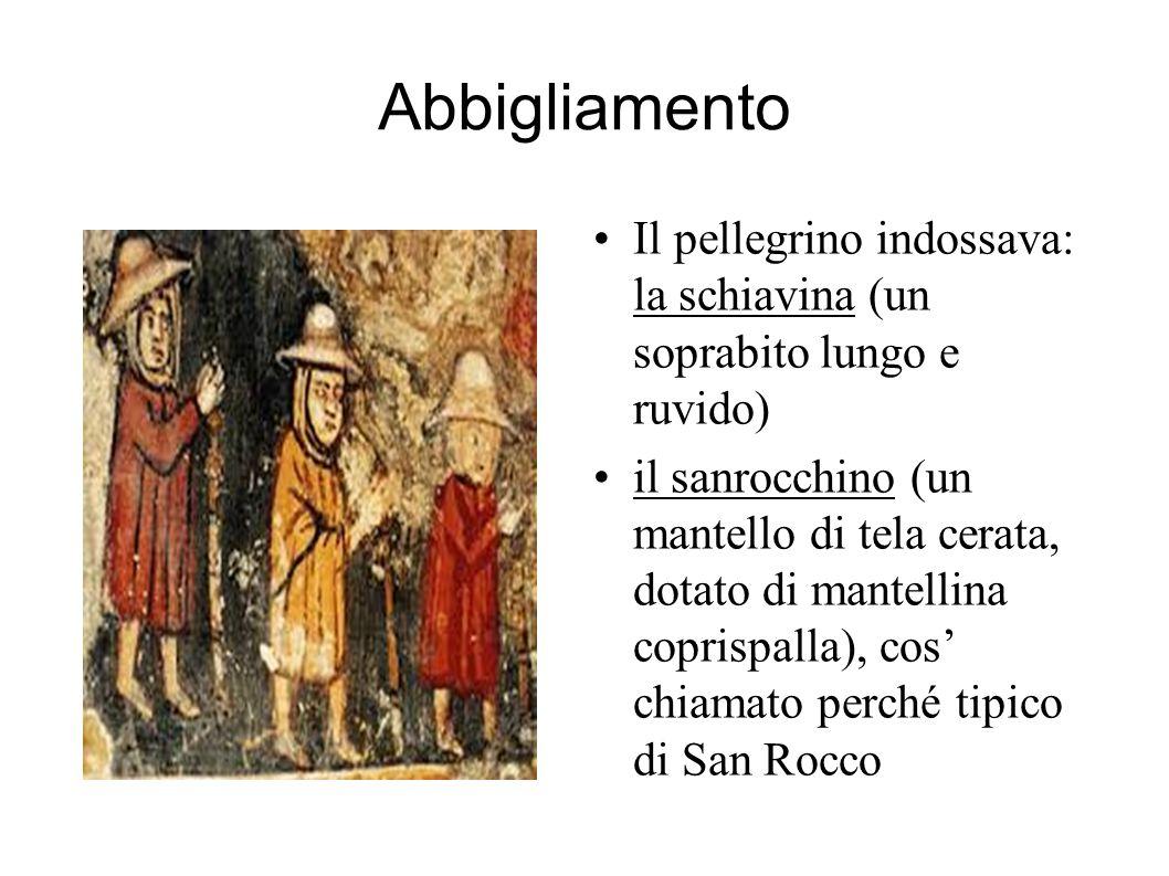 Abbigliamento Il pellegrino indossava: la schiavina (un soprabito lungo e ruvido)