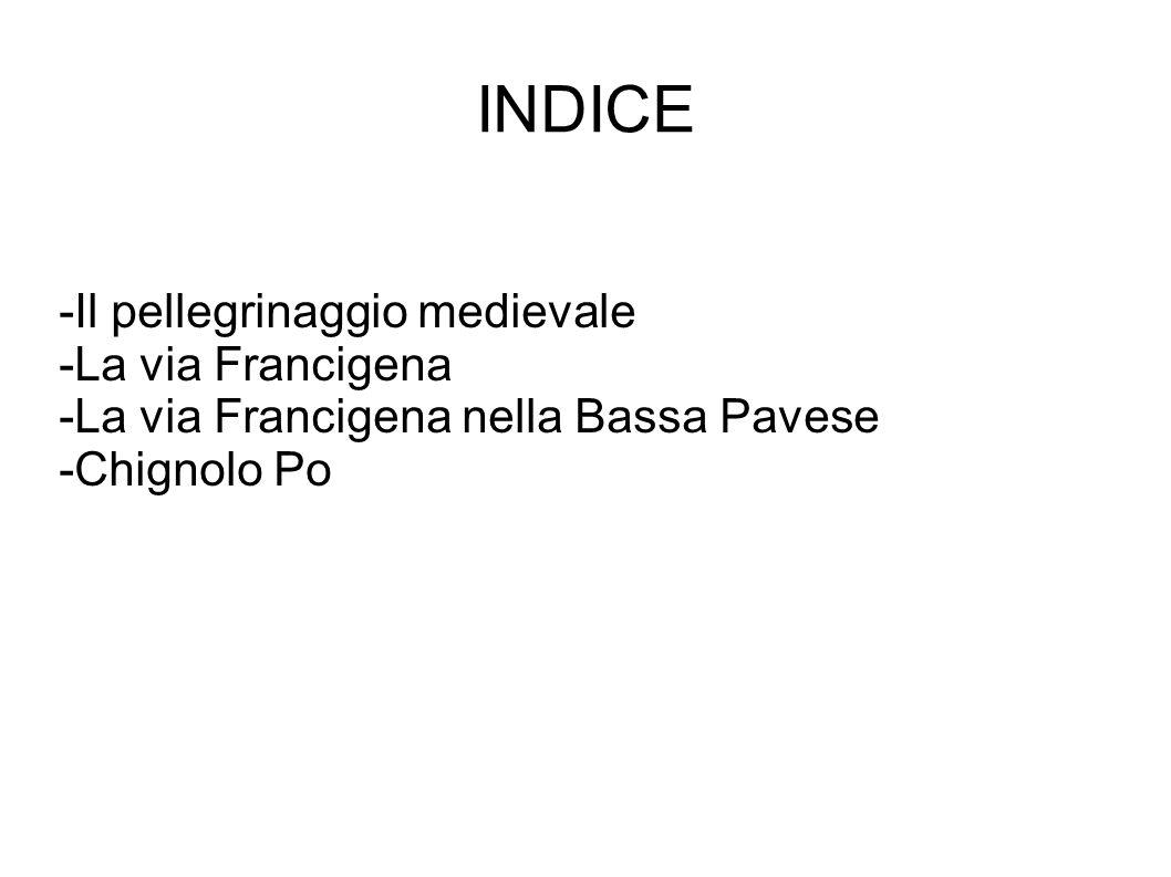 INDICE -Il pellegrinaggio medievale -La via Francigena