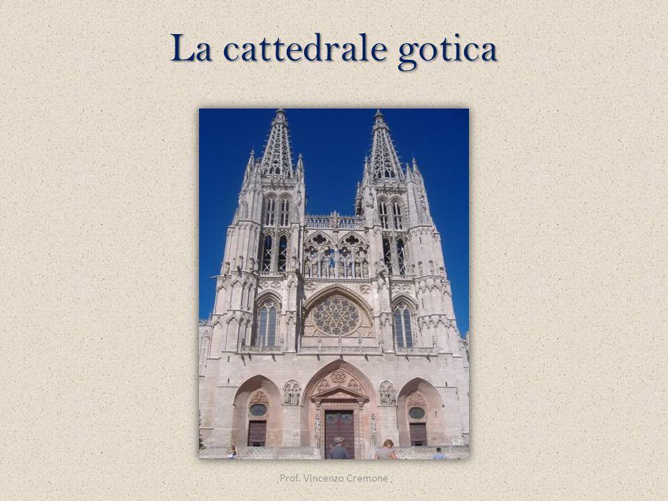 La cattedrale gotica Prof. Vincenzo Cremone