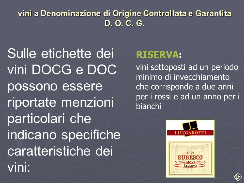 vini a Denominazione di Origine Controllata e Garantita D. O. C. G.