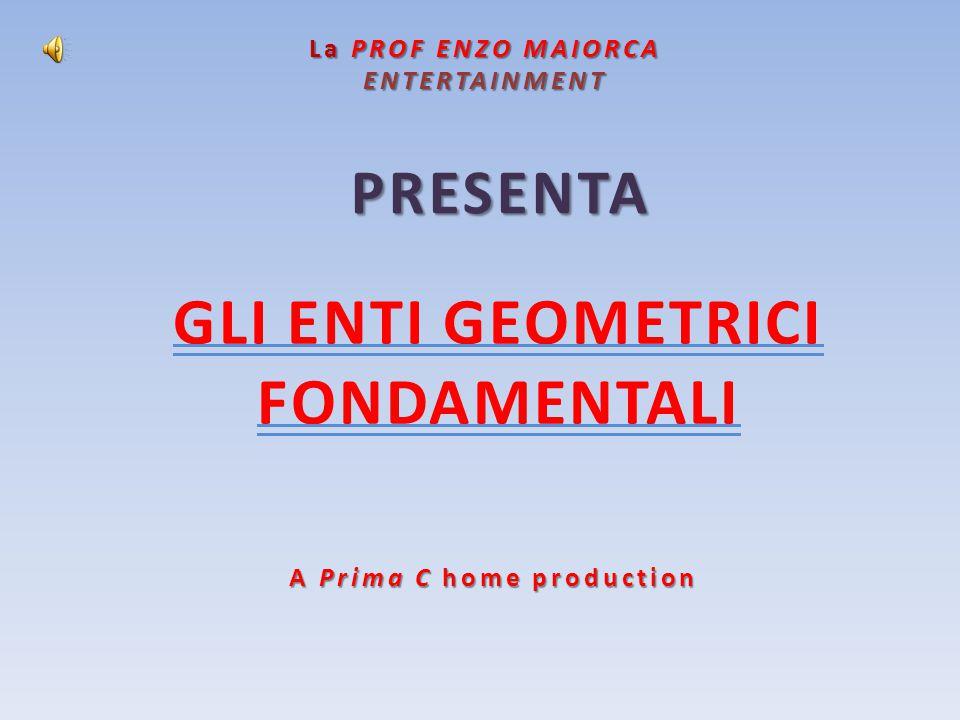 GLI ENTI GEOMETRICI FONDAMENTALI A Prima C home production