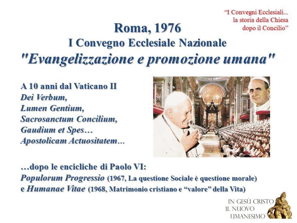 I Convegno Ecclesiale Nazionale Evangelizzazione e promozione umana