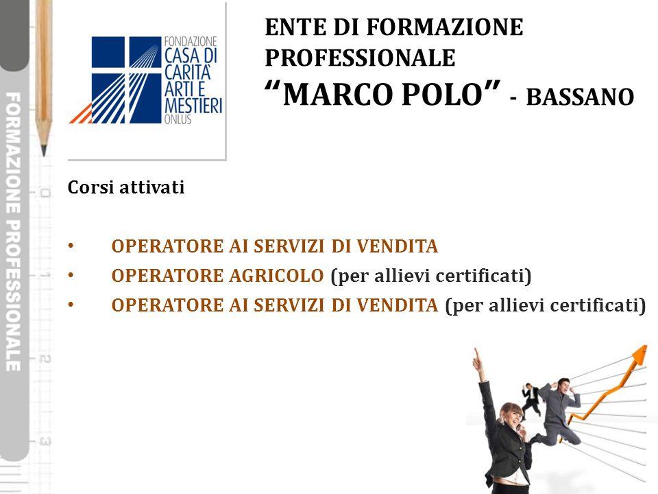 ENTE DI FORMAZIONE PROFESSIONALE MARCO POLO - BASSANO