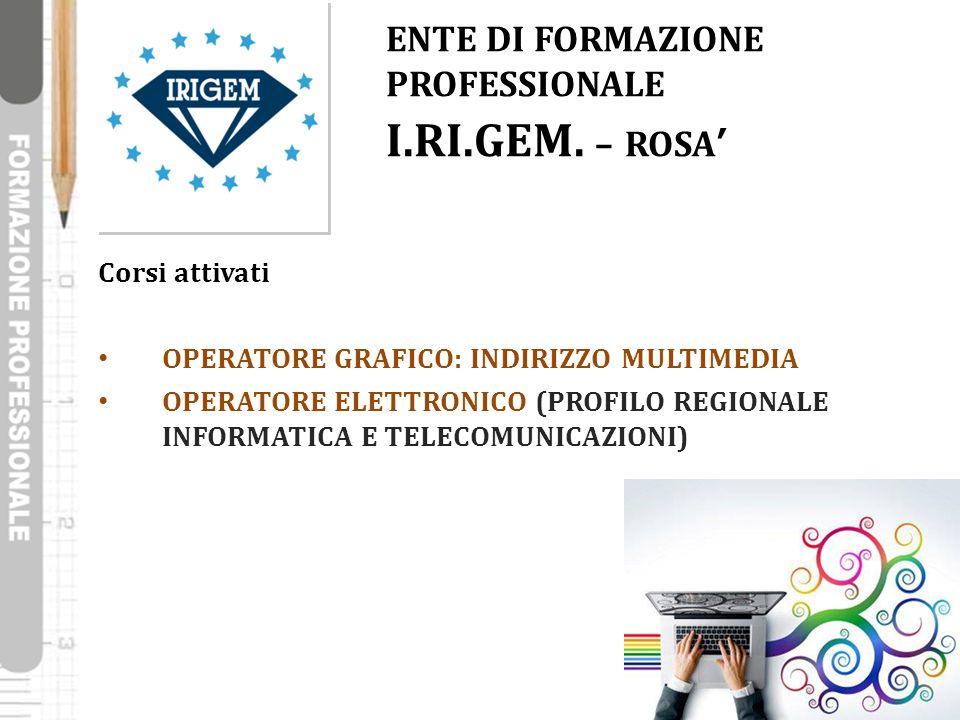 ENTE DI FORMAZIONE PROFESSIONALE I.RI.GEM. – ROSA'