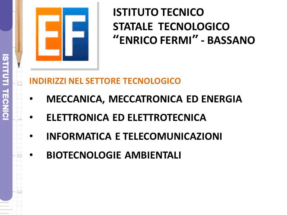 STATALE TECNOLOGICO ENRICO FERMI - BASSANO