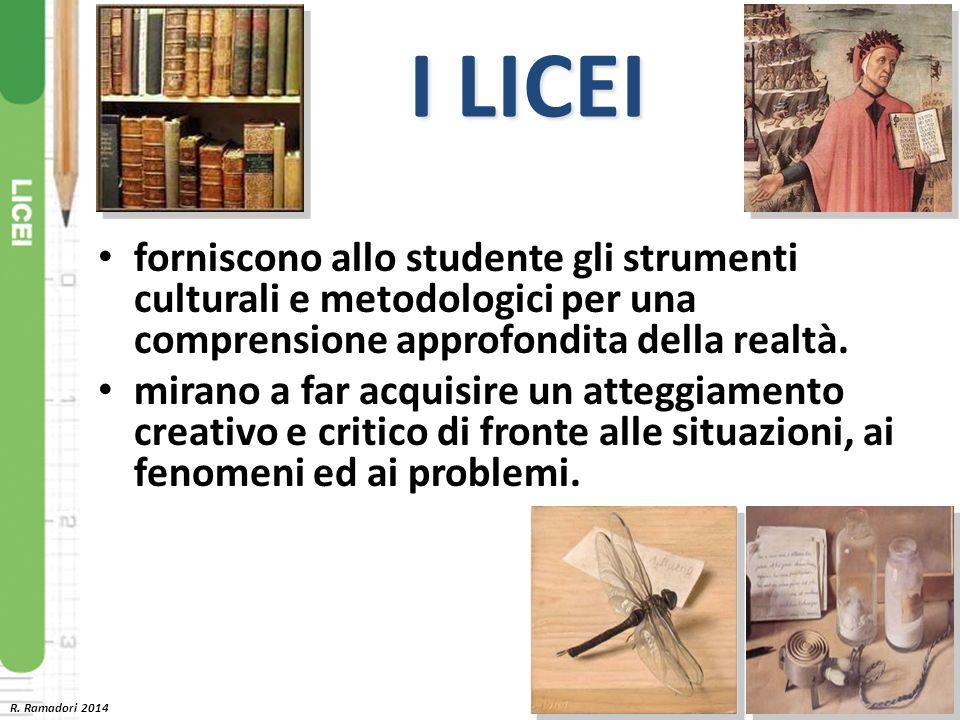 I LICEI forniscono allo studente gli strumenti culturali e metodologici per una comprensione approfondita della realtà.