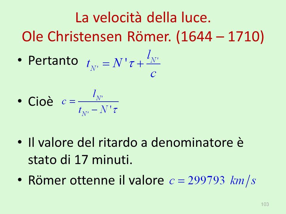 La velocità della luce. Ole Christensen Römer. (1644 – 1710)