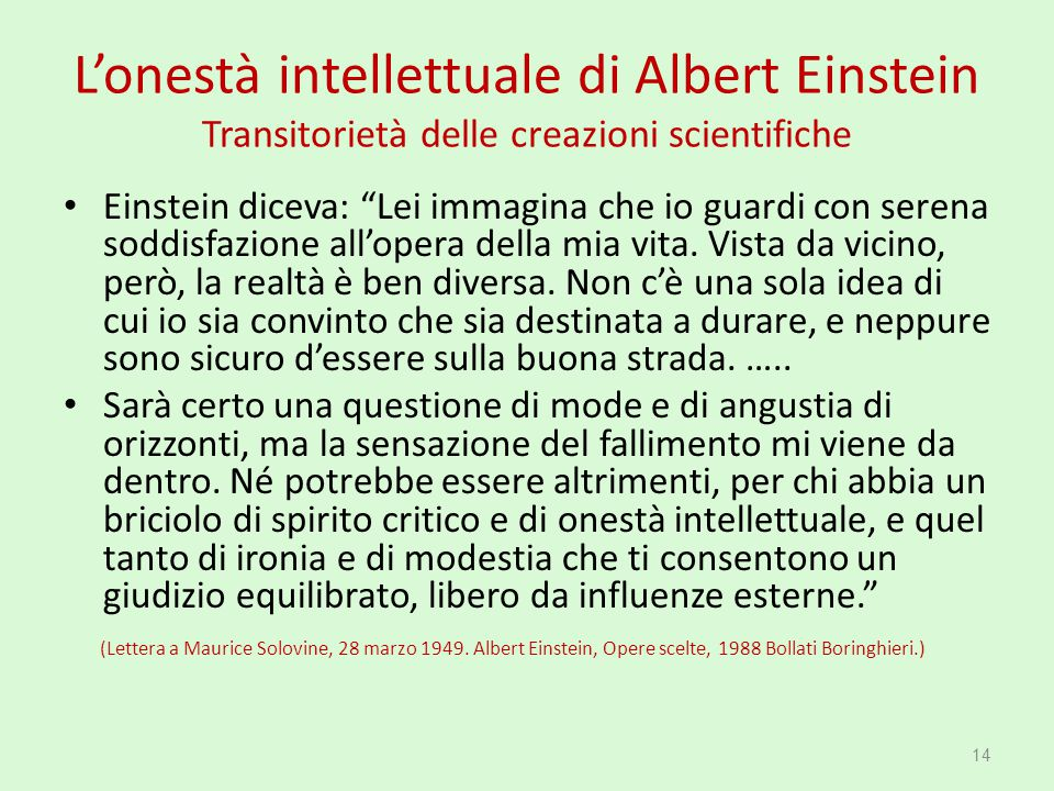L'onestà intellettuale di Albert Einstein Transitorietà delle creazioni scientifiche