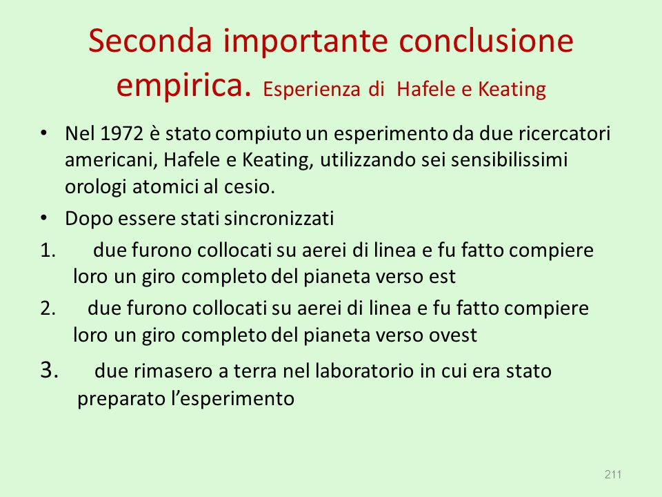 Seconda importante conclusione empirica. Esperienza di Hafele e Keating