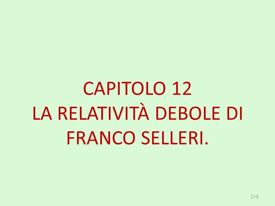 CAPITOLO 12 LA RELATIVITÀ DEBOLE DI FRANCO SELLERI.
