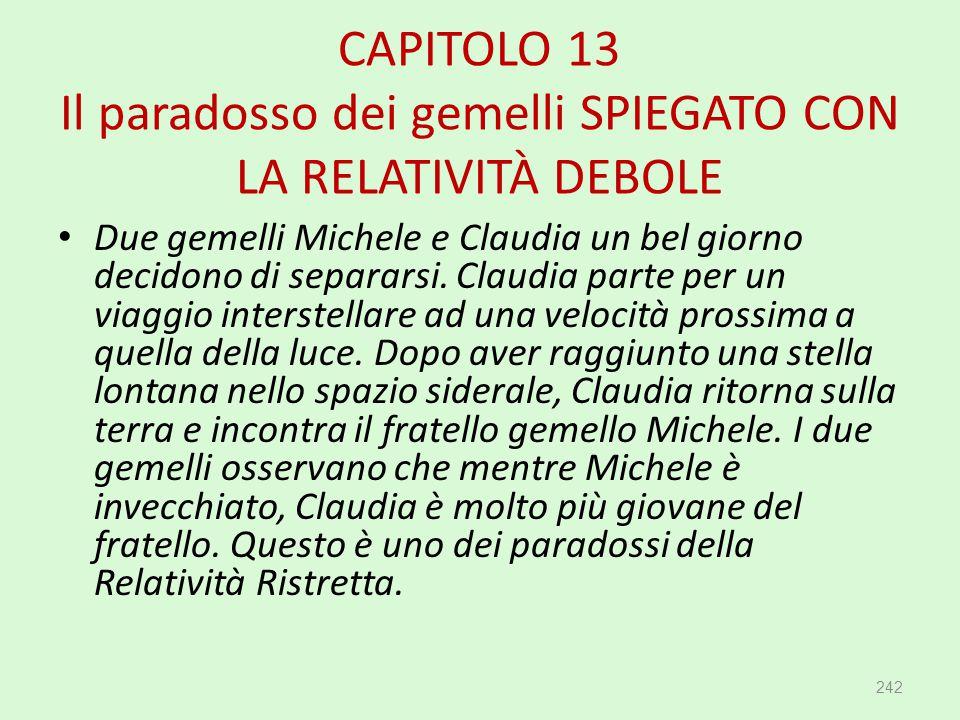 CAPITOLO 13 Il paradosso dei gemelli SPIEGATO CON LA RELATIVITÀ DEBOLE