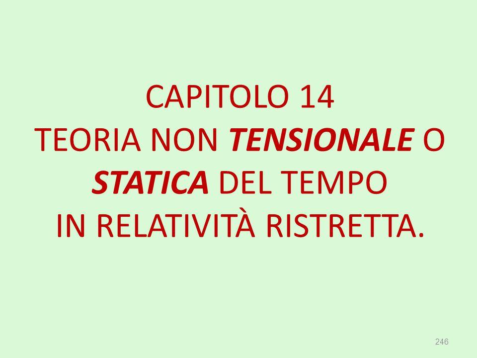 CAPITOLO 14 TEORIA NON TENSIONALE O STATICA DEL TEMPO IN RELATIVITÀ RISTRETTA.