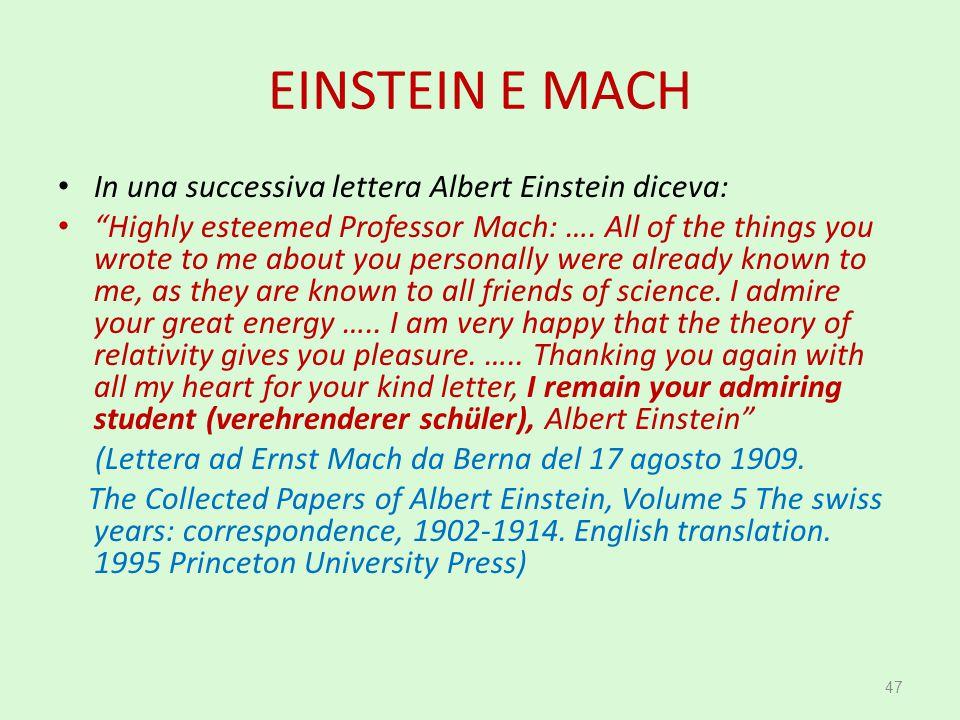 EINSTEIN E MACH In una successiva lettera Albert Einstein diceva: