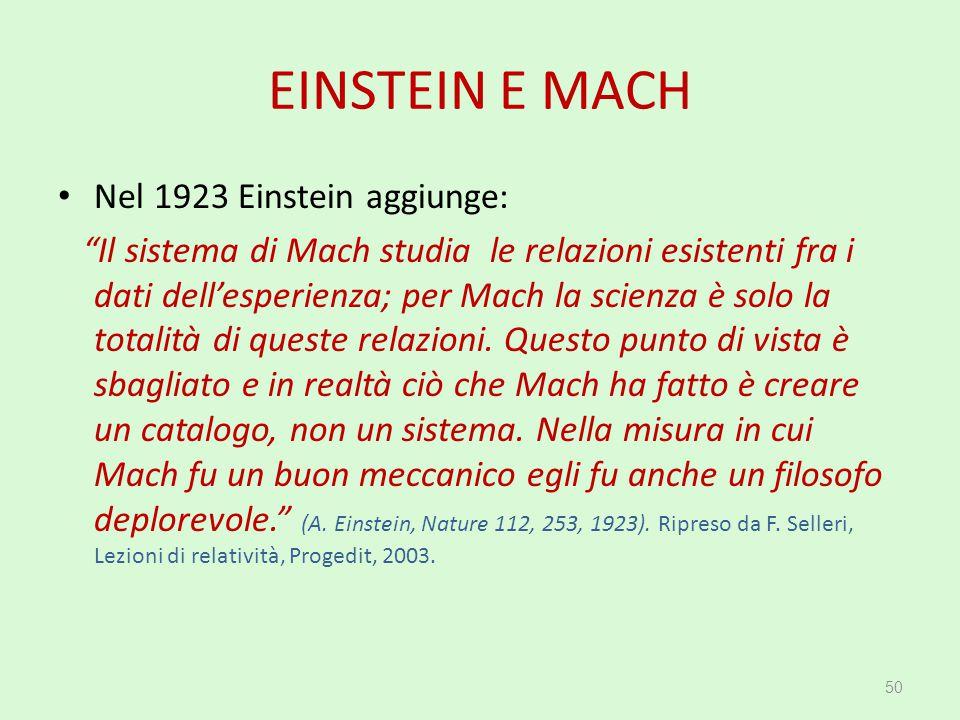 EINSTEIN E MACH Nel 1923 Einstein aggiunge: