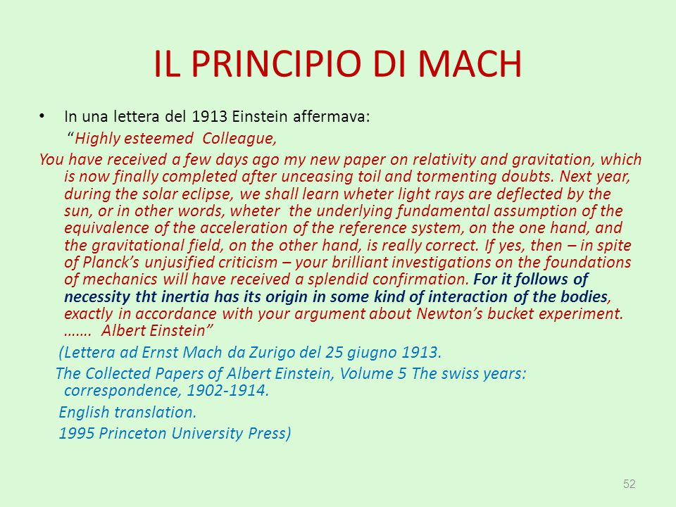 IL PRINCIPIO DI MACH In una lettera del 1913 Einstein affermava: