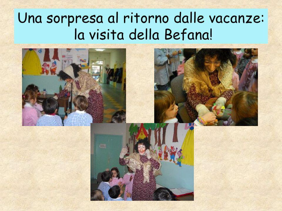 Una sorpresa al ritorno dalle vacanze: la visita della Befana!