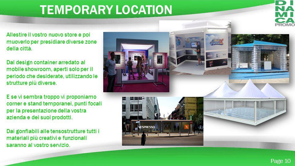 TEMPORARY LOCATION Allestire il vostro nuovo store e poi muoverlo per presidiare diverse zone della città.