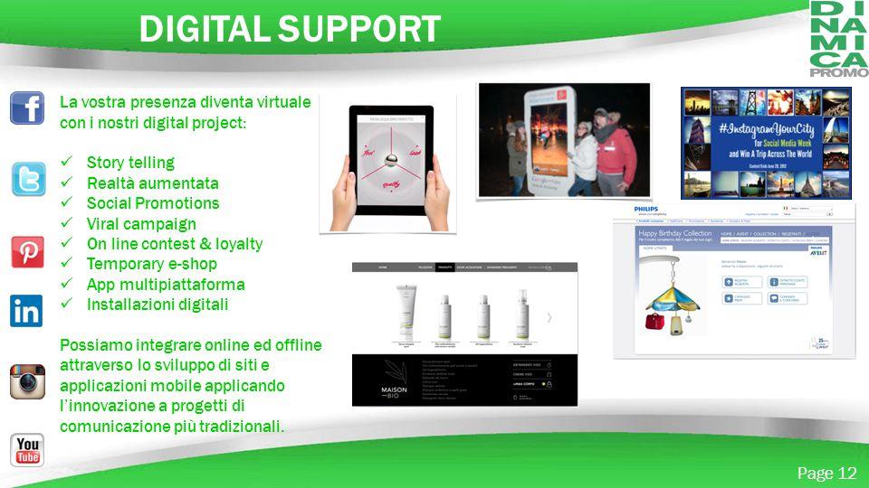 DIGITAL SUPPORT La vostra presenza diventa virtuale con i nostri digital project: Story telling. Realtà aumentata.