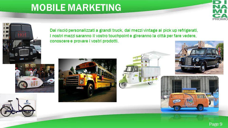 MOBILE MARKETING Dai risciò personalizzati a grandi truck, dai mezzi vintage ai pick up refrigerati,