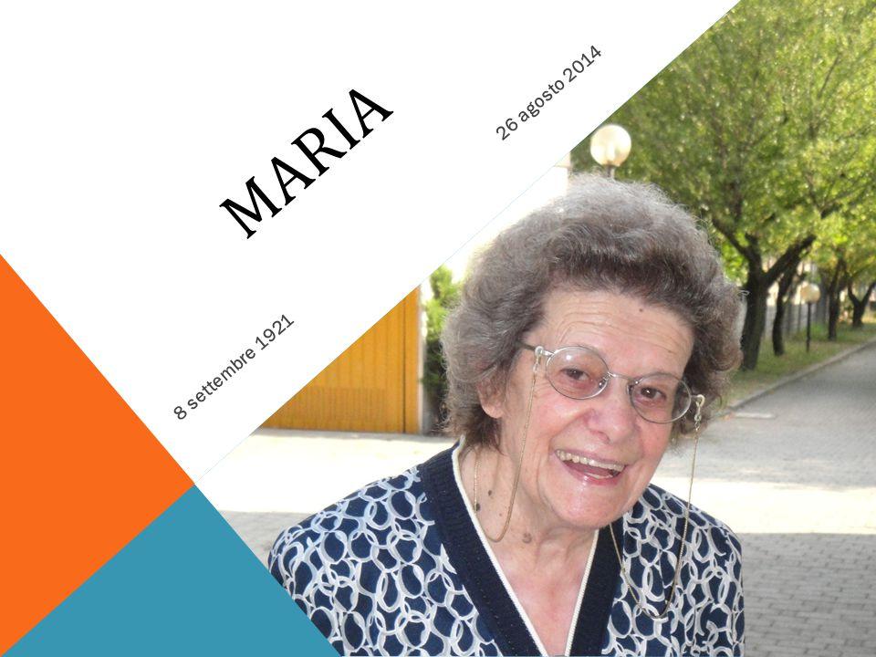 maria 8 settembre 1921 26 agosto 2014