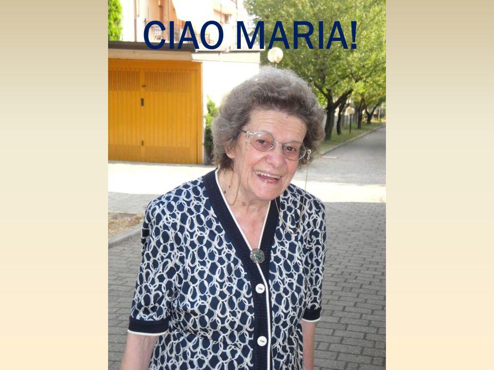 CIAO MARIA!