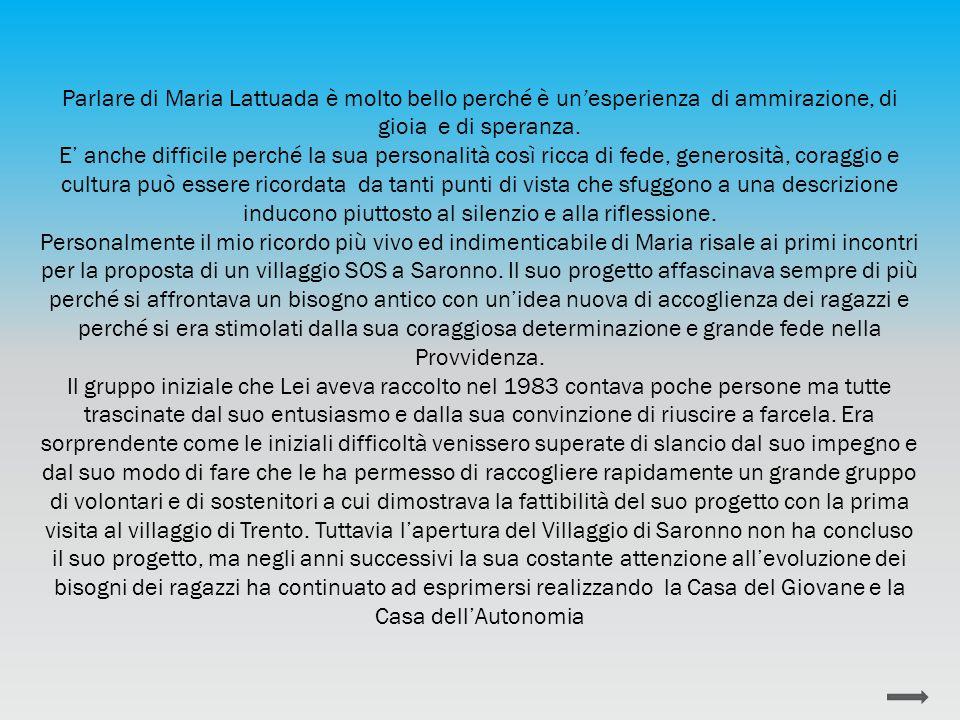 Parlare di Maria Lattuada è molto bello perché è un'esperienza di ammirazione, di gioia e di speranza.