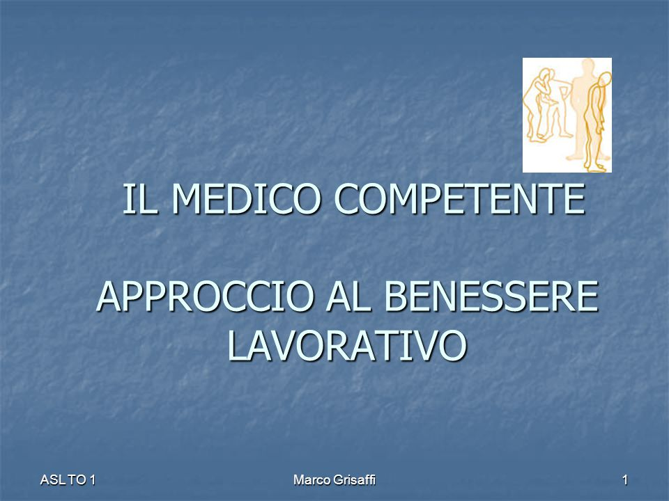 IL MEDICO COMPETENTE APPROCCIO AL BENESSERE LAVORATIVO